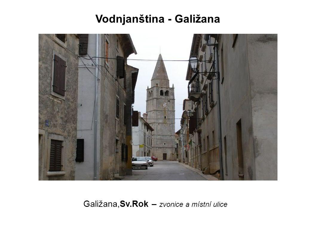 Galižana,Sv.Rok – zvonice a místní ulice Vodnjanština - Galižana