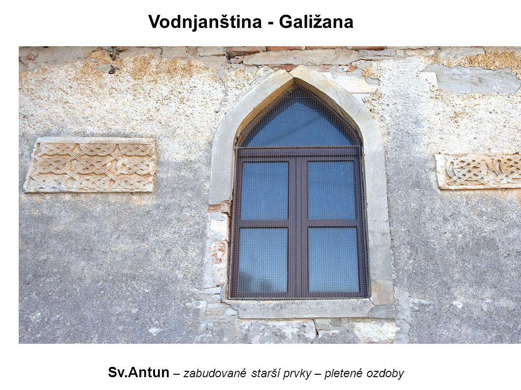 Sv.Antun – zabudované starší prvky – pletené ozdoby Vodnjanština - Galižana
