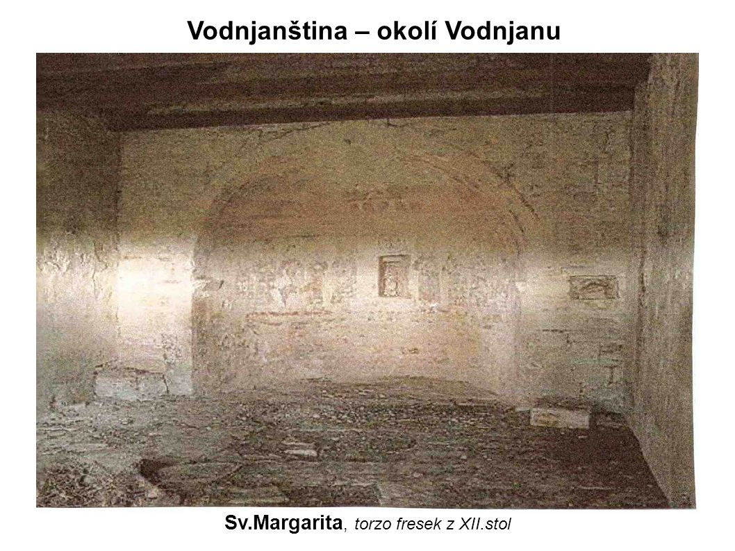 Sv.Margarita, torzo fresek z XII.stol Vodnjanština – okolí Vodnjanu