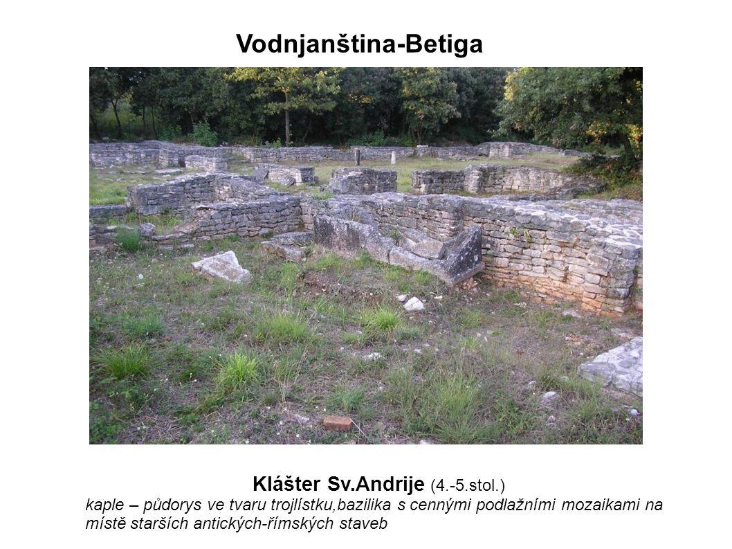 Klášter Sv.Andrije (4.-5.stol.) kaple – půdorys ve tvaru trojlístku,bazilika s cennými podlažními mozaikami na místě starších antických-římských stav