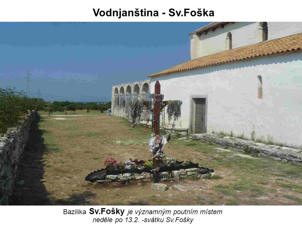 Bazilika Sv.Fošky je významným poutním místem neděle po 13.2. -svátku Sv.Fošky