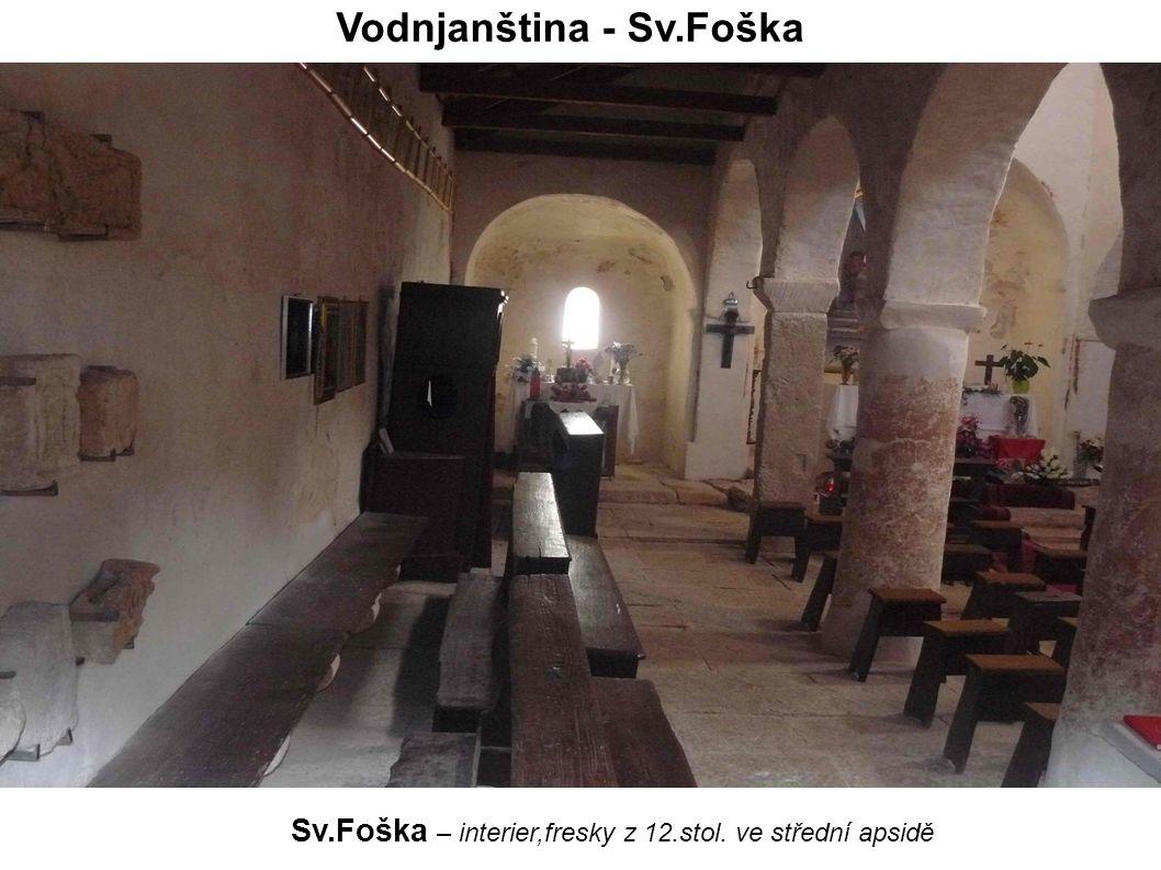 Vodnjanština - Sv.Foška Sv.Foška – interier,fresky z 12.stol. ve střední apsidě