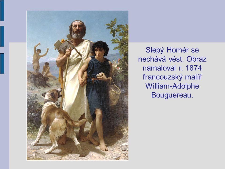 Slepý Homér se nechává vést. Obraz namaloval r. 1874 francouzský malíř William-Adolphe Bouguereau.