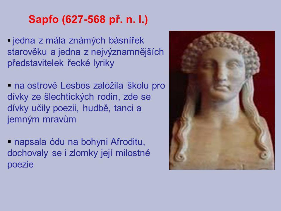  jedna z mála známých básnířek starověku a jedna z nejvýznamnějších představitelek řecké lyriky  na ostrově Lesbos založila školu pro dívky ze šlech