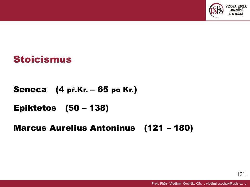 101.Prof. PhDr. Vladimír Čechák, CSc., vladimir.cechak@vsfs.cz :: Stoicismus Seneca (4 př.Kr.