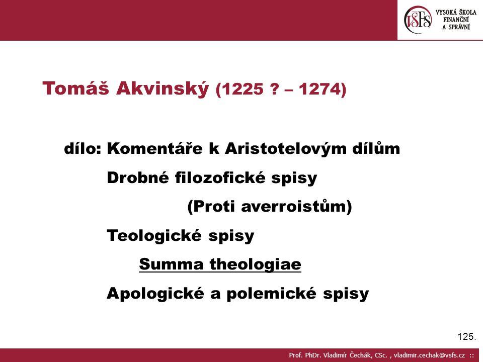 125.Prof. PhDr. Vladimír Čechák, CSc., vladimir.cechak@vsfs.cz :: Tomáš Akvinský (1225 .
