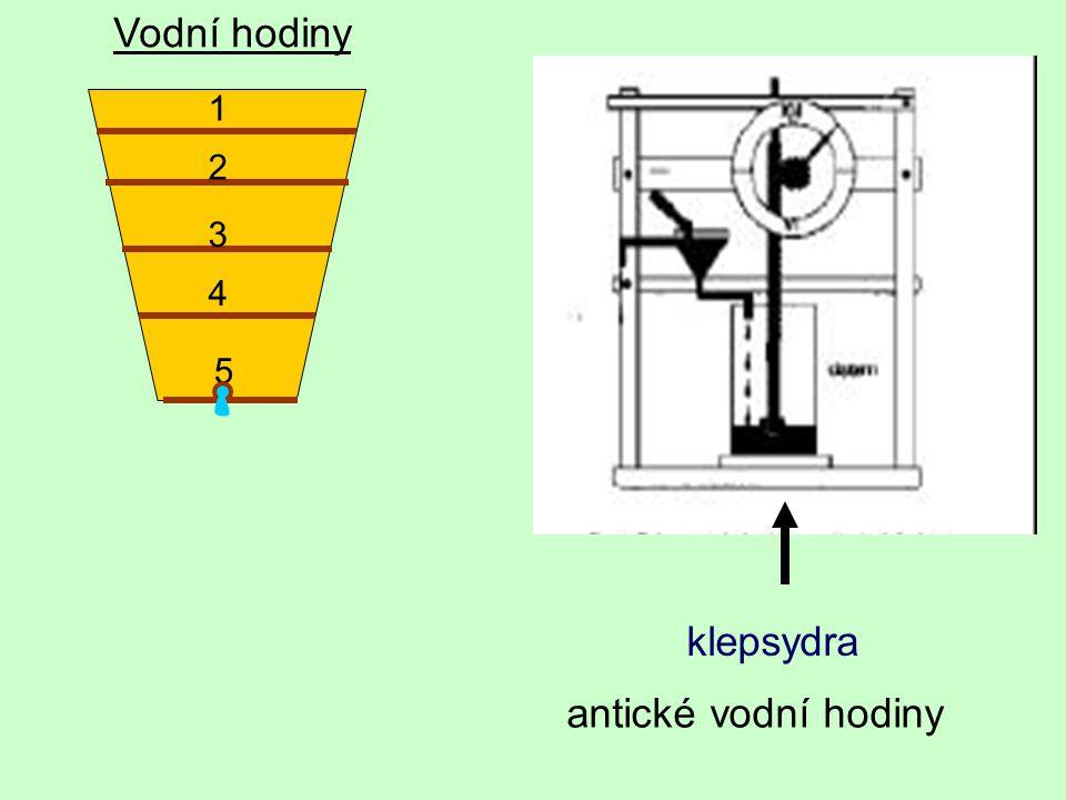 1 2 3 4 5 Vodní hodiny klepsydra antické vodní hodiny