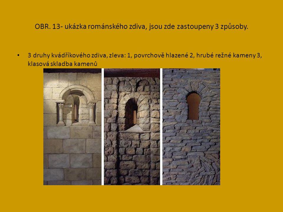OBR. 13- ukázka románského zdiva, jsou zde zastoupeny 3 způsoby.