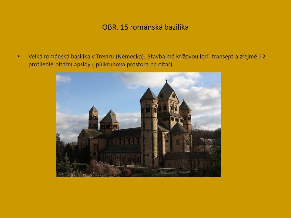 OBR. 15 románská bazilika Velká románská basilika v Trevíru (Německo).