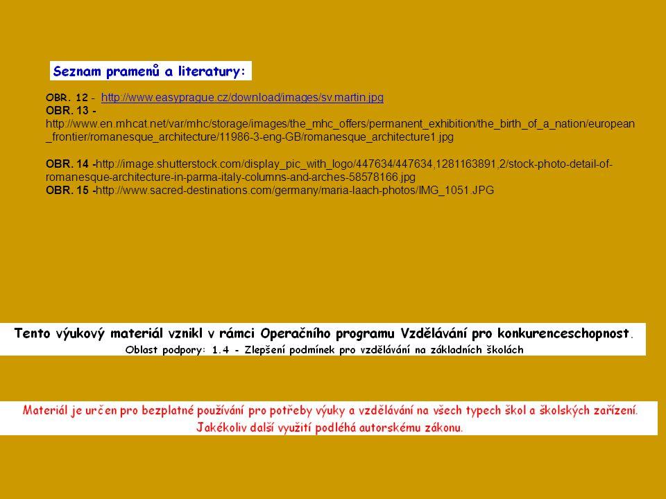 OBR. 12 - http://www.easyprague.cz/download/images/sv.martin.jpg http://www.easyprague.cz/download/images/sv.martin.jpg OBR. 13 - http://www.en.mhcat.
