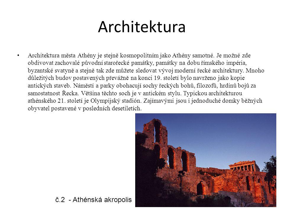 Architektura Architektura města Athény je stejně kosmopolitním jako Athény samotné. Je možné zde obdivovat zachovalé původní starořecké památky, památ
