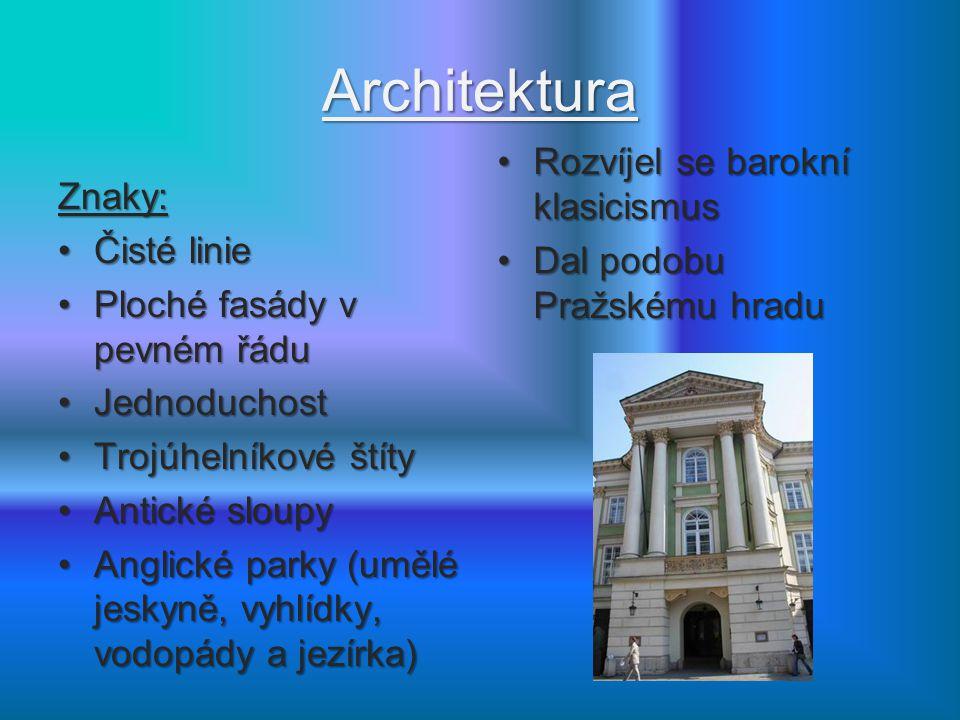 Architektura Znaky: Čisté linieČisté linie Ploché fasády v pevném řáduPloché fasády v pevném řádu JednoduchostJednoduchost Trojúhelníkové štítyTrojúhe