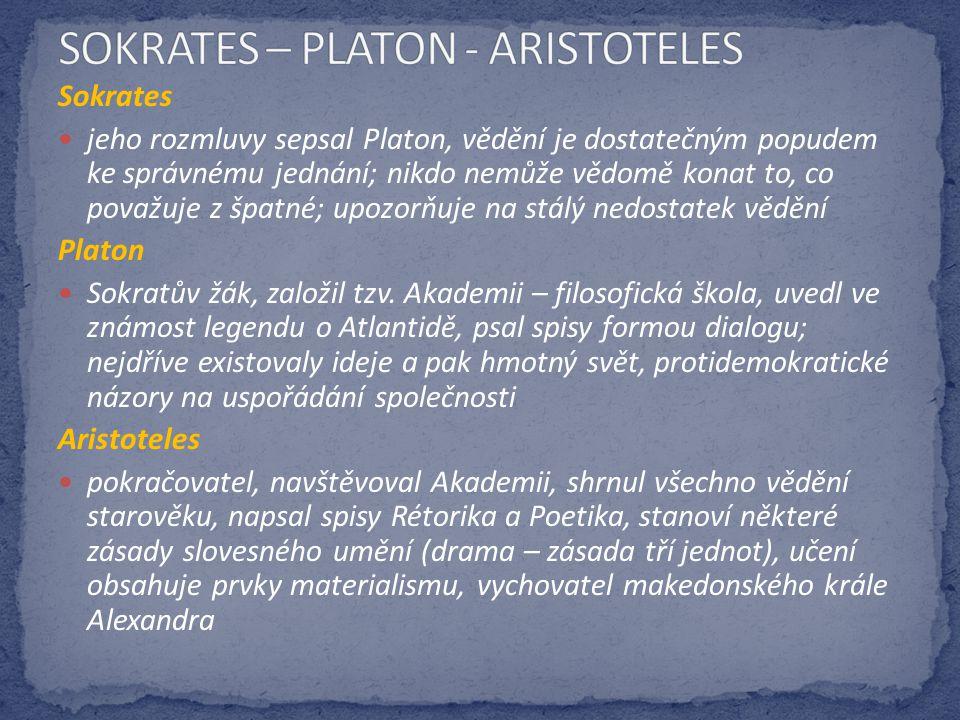 Sokrates jeho rozmluvy sepsal Platon, vědění je dostatečným popudem ke správnému jednání; nikdo nemůže vědomě konat to, co považuje z špatné; upozorňu