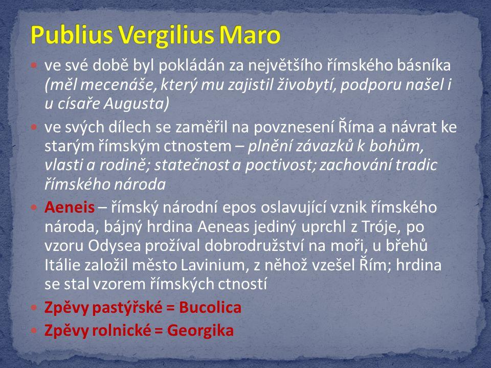 pocházel ze zámožné rodiny, studoval sice řečnictví, ale stal se nejvýznamnějším autorem milostné lyriky císařem Augustem byl poslán do vyhnanství k Černému moři, prý kazil mravy, nikdy se nevrátil do Říma a velice těžce to nesl - Elegie = Žalozpěvy z vyhnanství - nářky a prosby Listy heroin - heroina = hrdinka, fiktivní dopisy partnerek mytických hrdinů adresované jejich milým Umění milovat - veršované dílo tvořené třemi knihami – rady mužům a ženám, jak vzbudit a udržet si lásku - zachycuje římské společenské zvyky