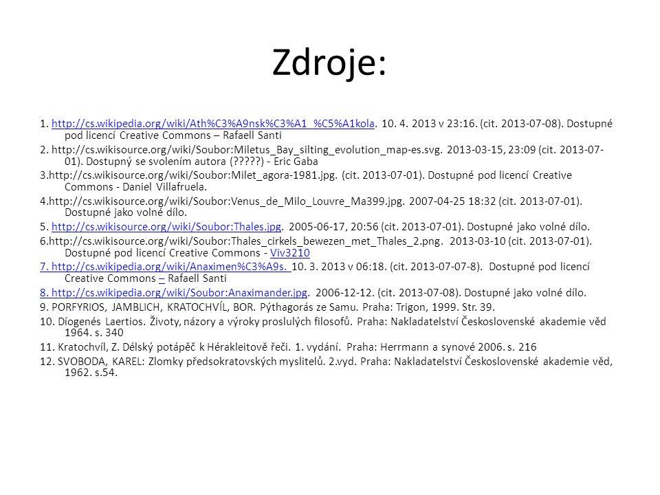 Zdroje: 1. http://cs.wikipedia.org/wiki/Ath%C3%A9nsk%C3%A1_%C5%A1kola. 10. 4. 2013 v 23:16. (cit. 2013-07-08). Dostupné pod licencí Creative Commons –