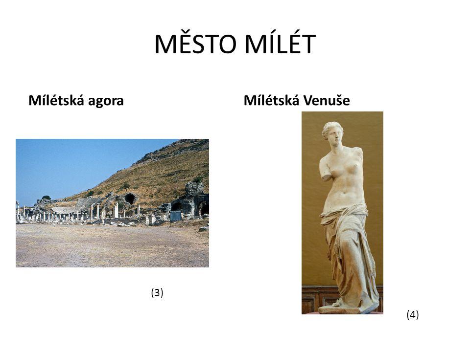 MĚSTO MÍLÉT Mílétská agoraMílétská Venuše (3) (4)