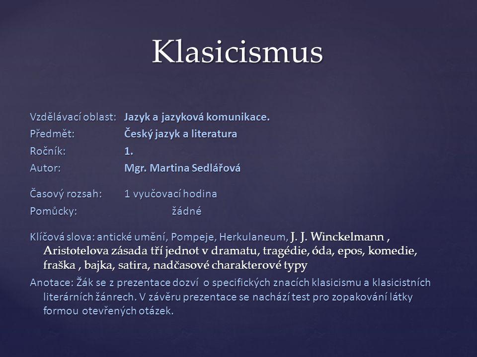 Klasicismus Vzdělávací oblast:Jazyk a jazyková komunikace.