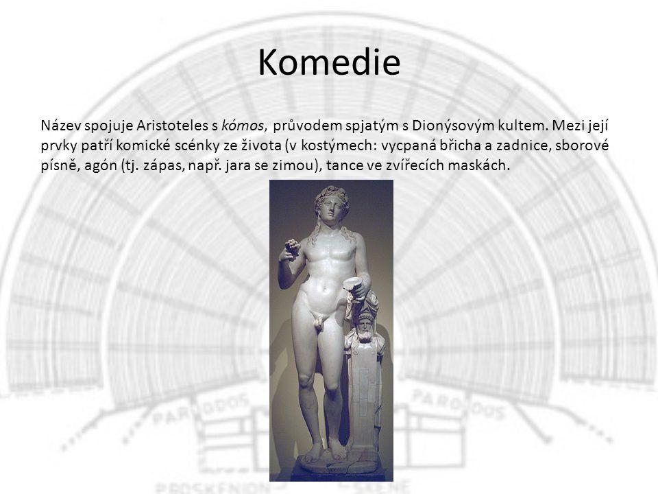 Komedie Název spojuje Aristoteles s kómos, průvodem spjatým s Dionýsovým kultem.