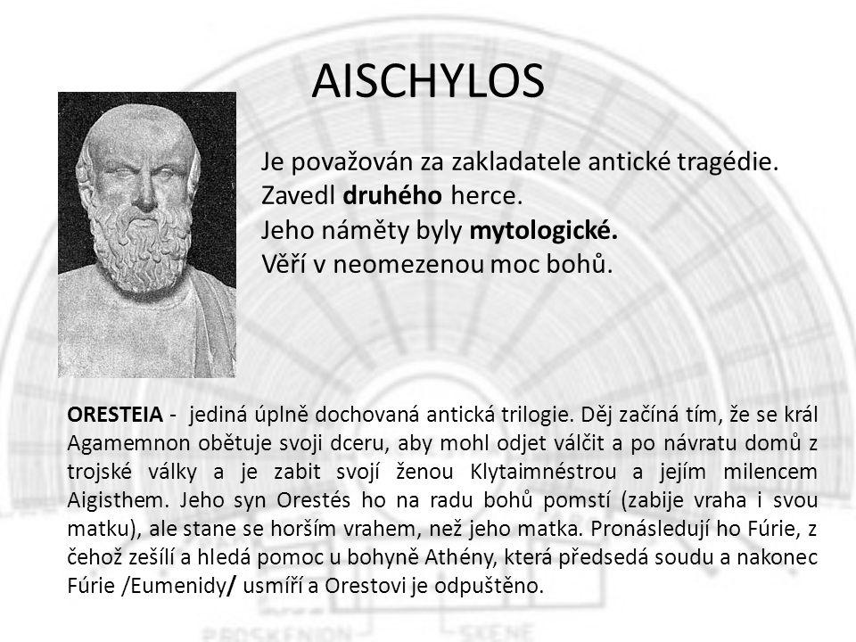AISCHYLOS Je považován za zakladatele antické tragédie.