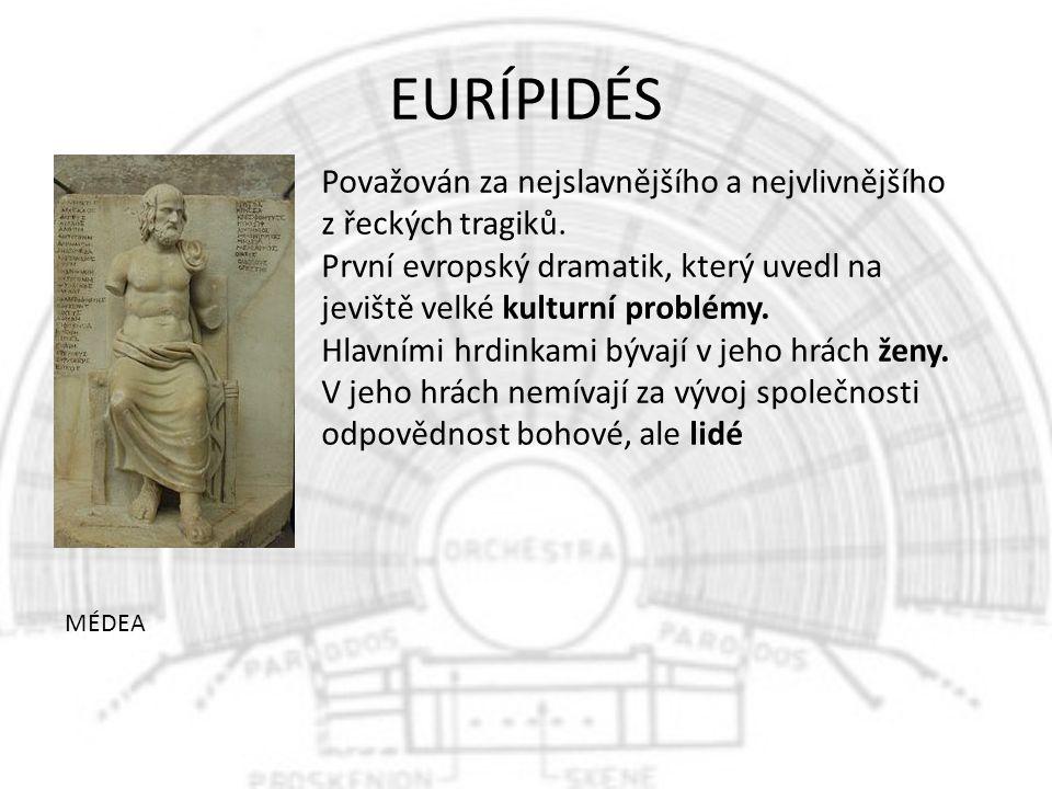 EURÍPIDÉS Považován za nejslavnějšího a nejvlivnějšího z řeckých tragiků.