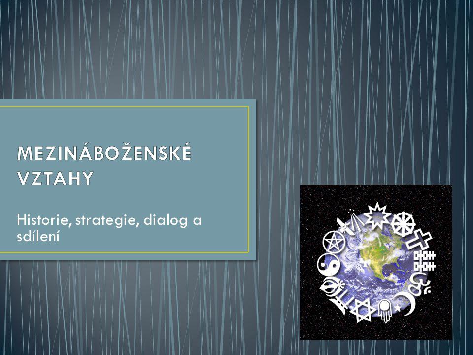 Historie, strategie, dialog a sdílení
