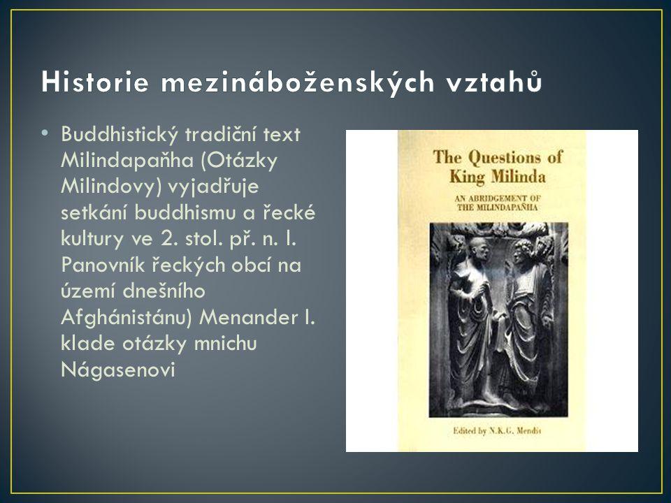 Buddhistický tradiční text Milindapaňha (Otázky Milindovy) vyjadřuje setkání buddhismu a řecké kultury ve 2.