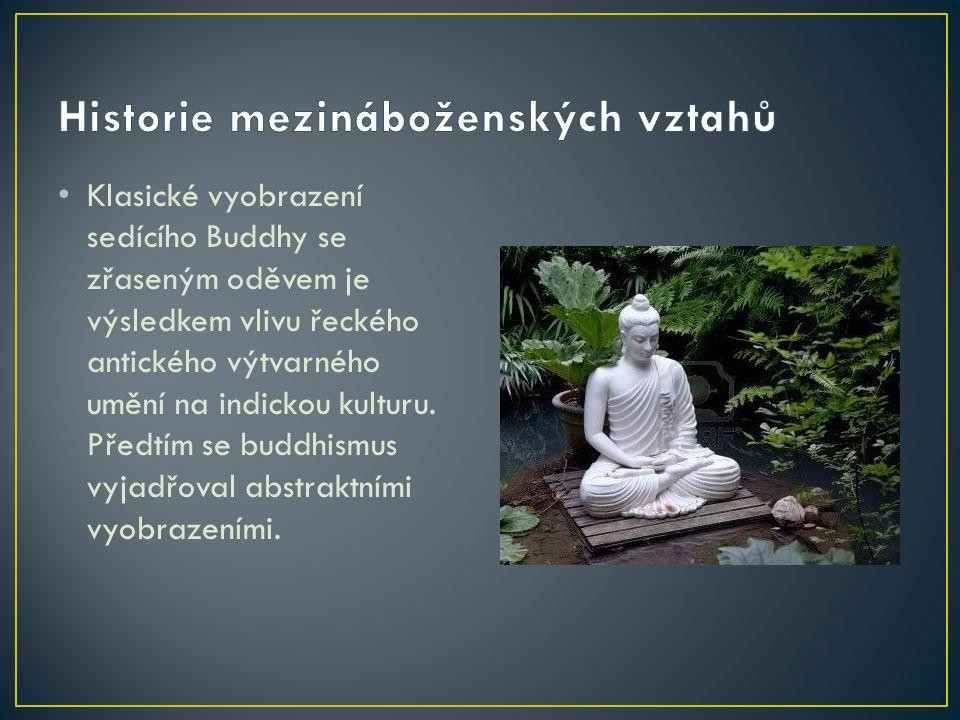 Klasické vyobrazení sedícího Buddhy se zřaseným oděvem je výsledkem vlivu řeckého antického výtvarného umění na indickou kulturu.