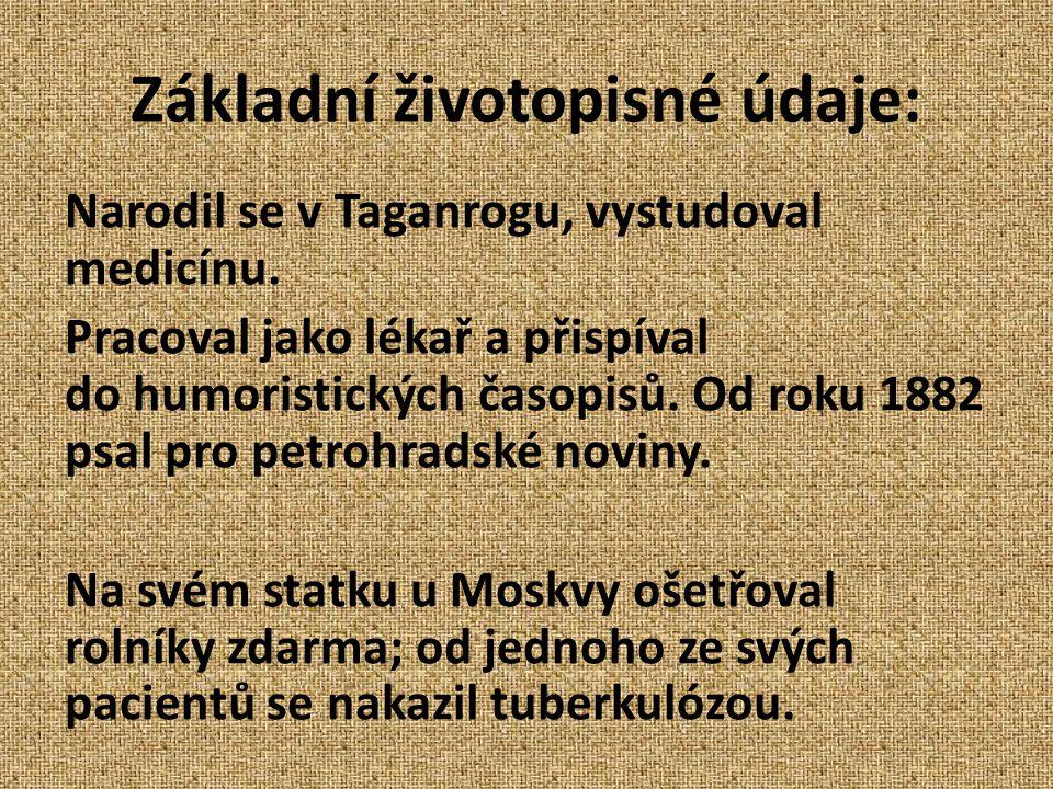 Základní životopisné údaje: Narodil se v Taganrogu, vystudoval medicínu. Pracoval jako lékař a přispíval do humoristických časopisů. Od roku 1882 psal