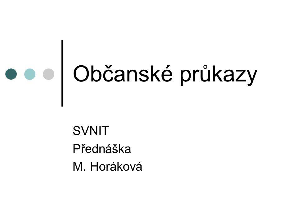 Občanské průkazy SVNIT Přednáška M. Horáková