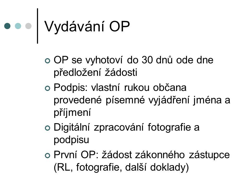 Vydávání OP OP se vyhotoví do 30 dnů ode dne předložení žádosti Podpis: vlastní rukou občana provedené písemné vyjádření jména a příjmení Digitální zp