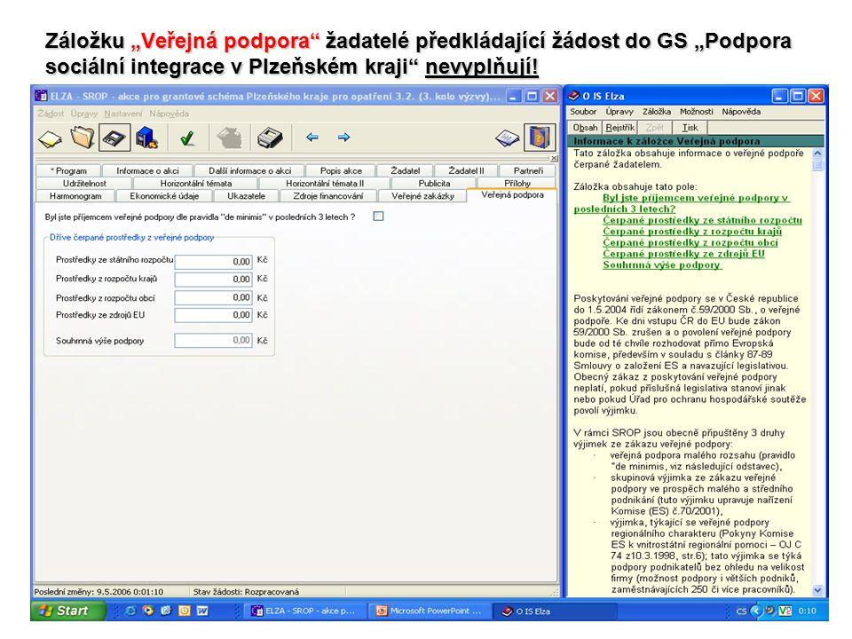 """Záložku """"Veřejná podpora žadatelé předkládající žádost do GS """"Podpora sociální integrace v Plzeňském kraji nevyplňují!"""