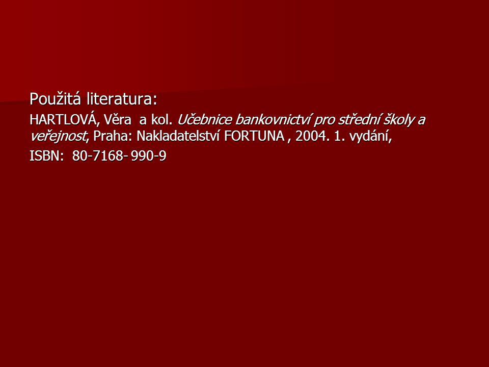 Použitá literatura: HARTLOVÁ, Věra a kol.
