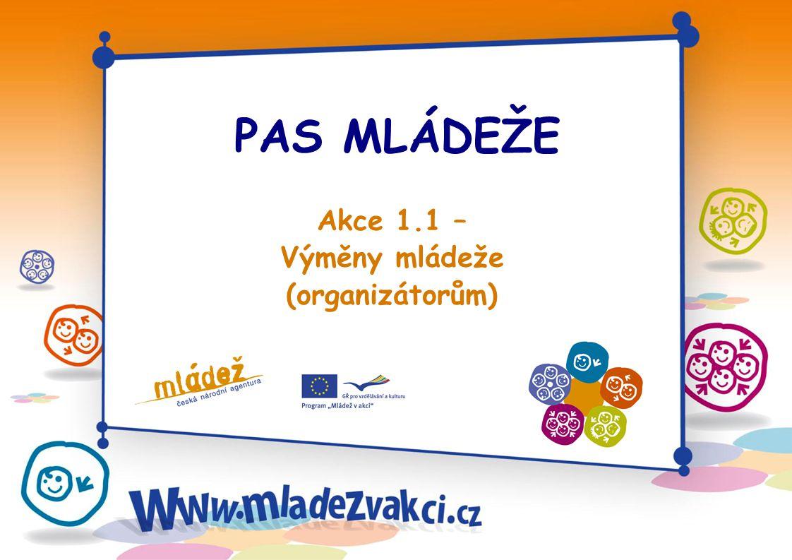 PAS MLÁDEŽE Akce 1.1 – Výměny mládeže (organizátorům)