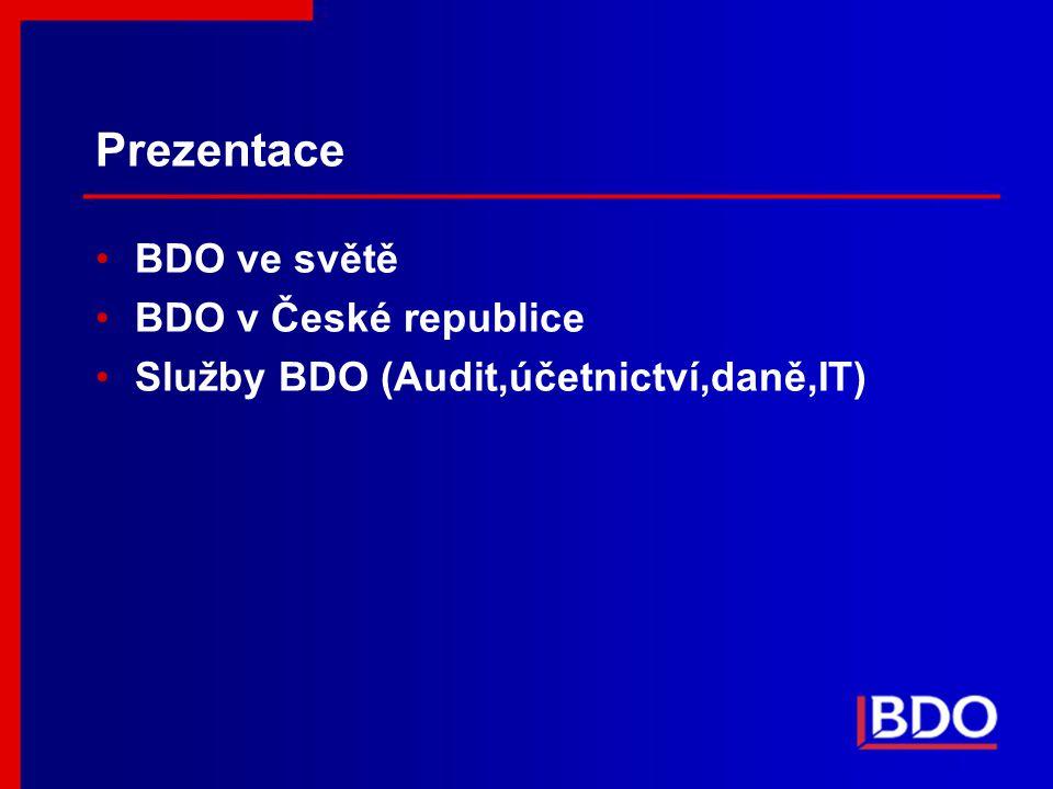 Prezentace BDO ve světě BDO v České republice Služby BDO (Audit,účetnictví,daně,IT)