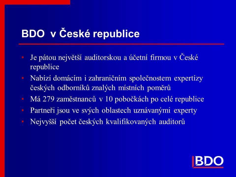 BDO v České republice Je pátou největší auditorskou a účetní firmou v České republice Nabízí domácím i zahraničním společnostem expertízy českých odbo