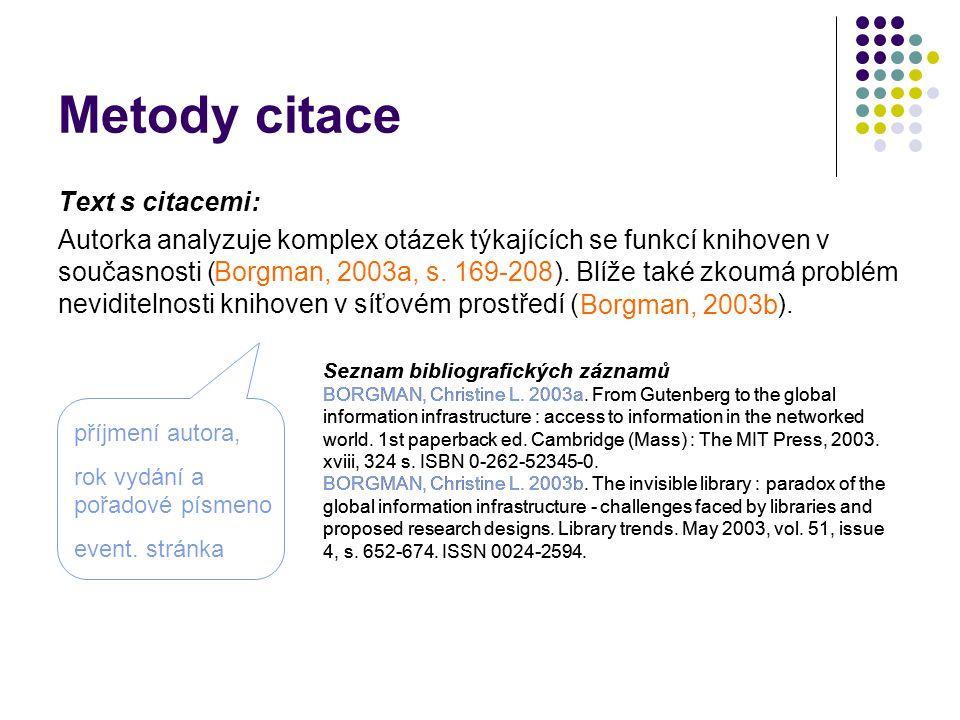 Seznam bibliografických záznamů BORGMAN, Christine L. 2003a. From Gutenberg to the global information infrastructure : access to information in the ne