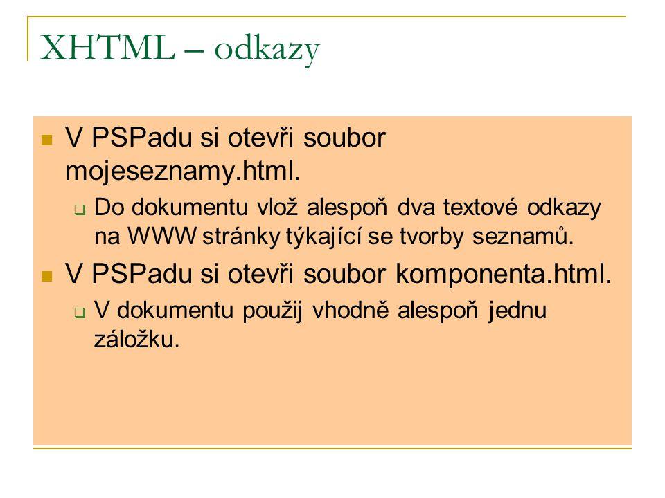 Doporučená literatura Programování na Webu – Miroslav Kučera, Jiří Peterka a kolektiv http://www.jakpsatweb.cz/html/obrazky.html http://www.w3schools.com/tags/tag_a.asp