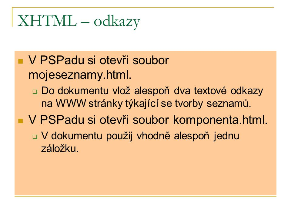 XHTML – odkazy V PSPadu si otevři soubor mojeseznamy.html.