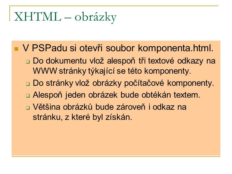 XHTML – obrázky V PSPadu si otevři soubor komponenta.html.