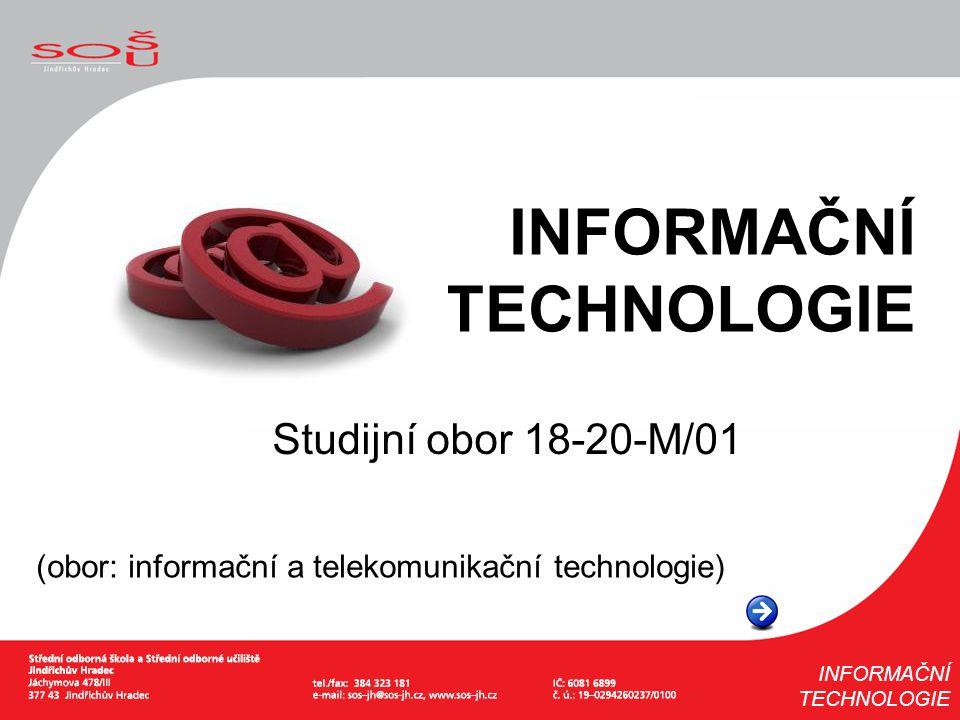 Studijní obor 18-20-M/01 (obor: informační a telekomunikační technologie) INFORMAČNÍ TECHNOLOGIE