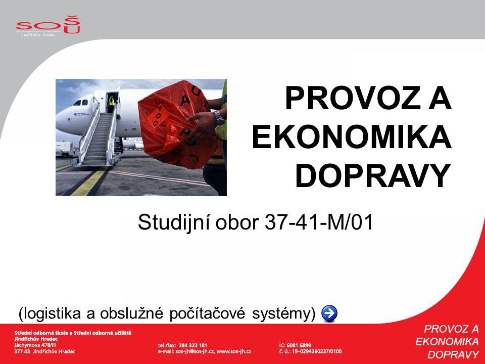 Studijní obor 37-41-M/01 (logistika a obslužné počítačové systémy) PROVOZ A EKONOMIKA DOPRAVY