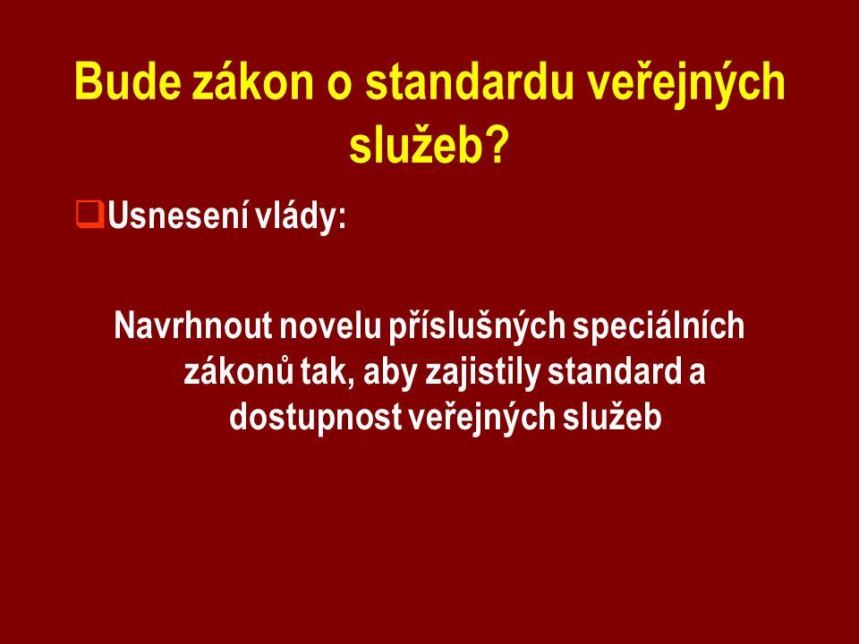 Bude zákon o standardu veřejných služeb.