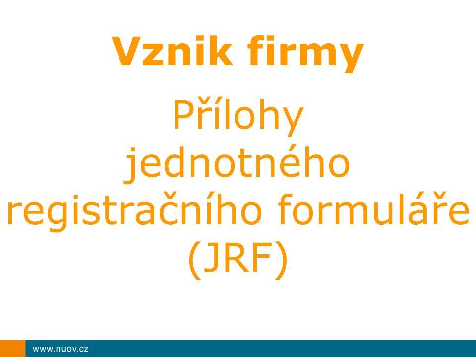 Vznik firmy Přílohy jednotného registračního formuláře (JRF)