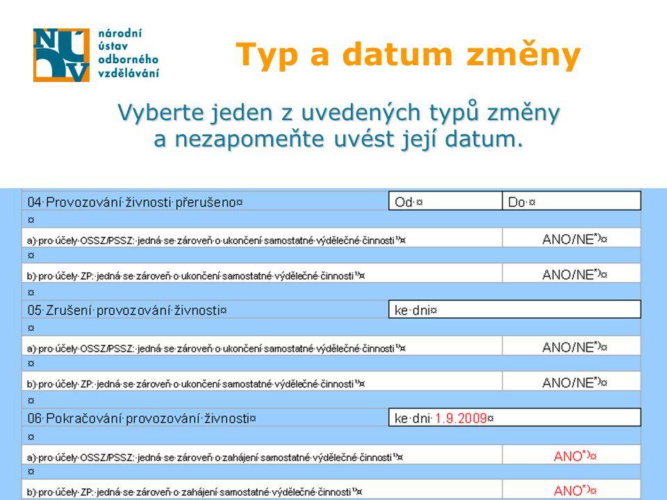 Typ a datum změny Vyberte jeden z uvedených typů změny a nezapomeňte uvést její datum.