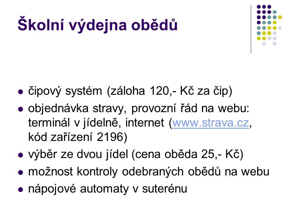 Školní výdejna obědů čipový systém (záloha 120,- Kč za čip) objednávka stravy, provozní řád na webu: terminál v jídelně, internet (www.strava.cz, kód