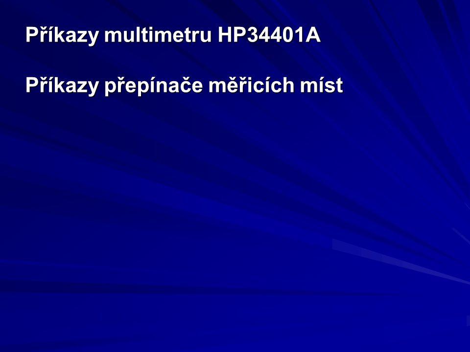 Příkazy multimetru HP34401A Příkazy přepínače měřicích míst