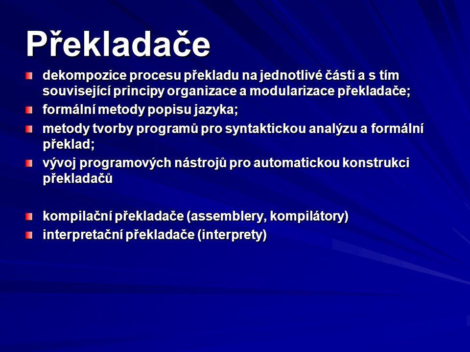 Překladače dekompozice procesu překladu na jednotlivé části a s tím související principy organizace a modularizace překladače; formální metody popisu