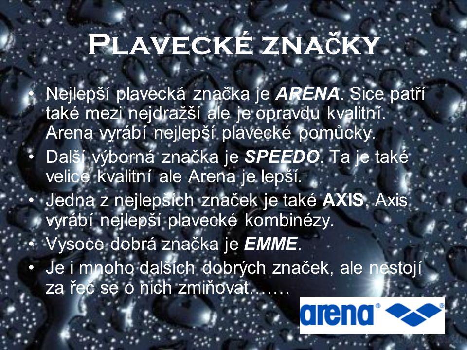 Plavecké zna č ky Nejlepší plavecká značka je ARENA.