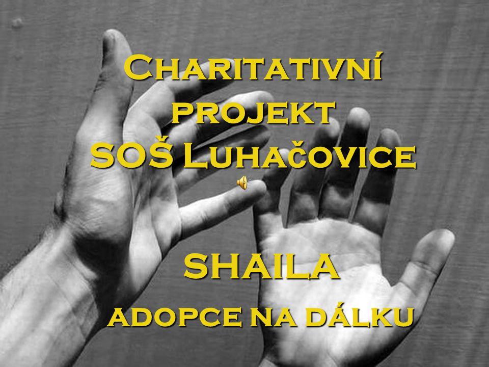 Charitativní projekt SOŠ Luha č ovice SHAILA adopce na dálku