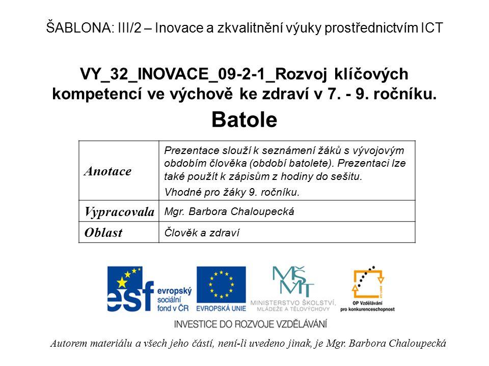 VY_32_INOVACE_09-2-1_Rozvoj klíčových kompetencí ve výchově ke zdraví v 7. - 9. ročníku. Batole Autorem materiálu a všech jeho částí, není-li uvedeno